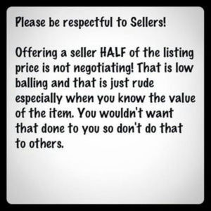 NO LOW BALLING ~ BE RESPECTFUL TO SELLERS